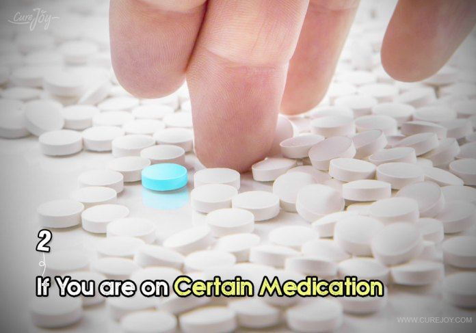 2-if-you-are-on-certain-medication