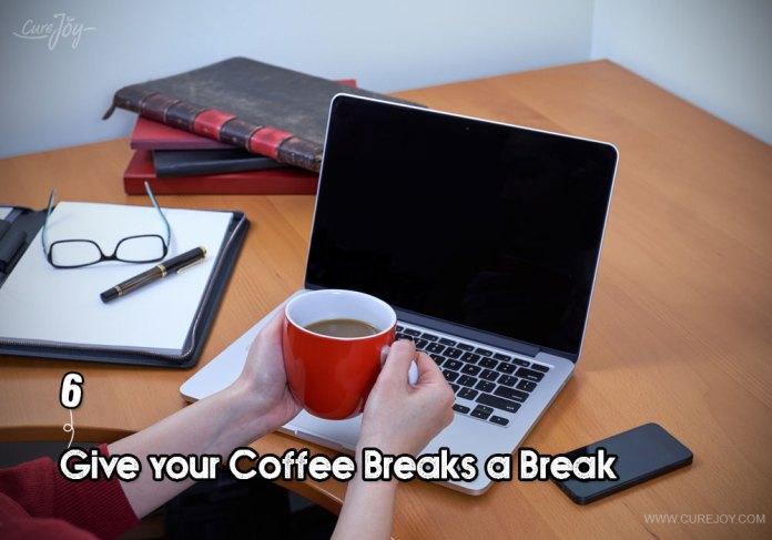 6-give-your-coffee-breaks-a-break