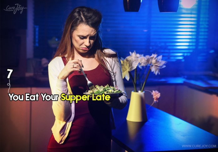7-you-eat-your-supper-late