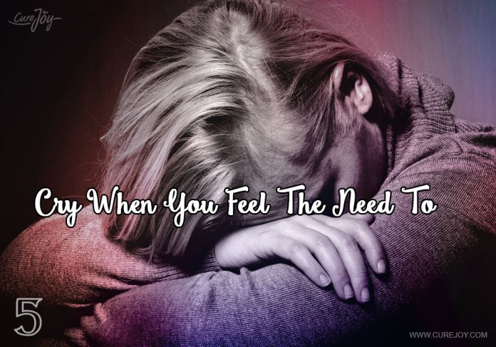 5-cry-when-you-feel-the-need-to
