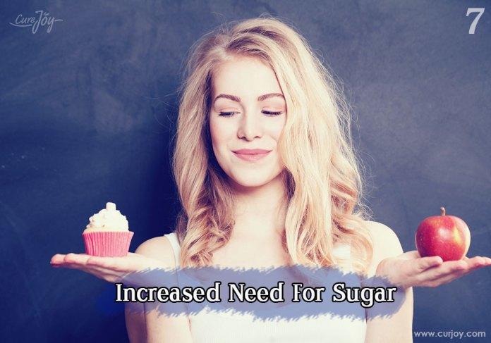 7-increased-need-for-sugar