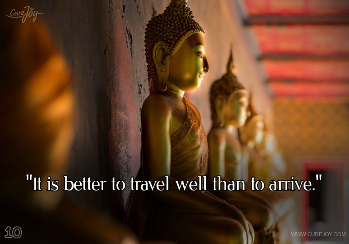 10-it-is-better-to-travel-well-than-to-arrive