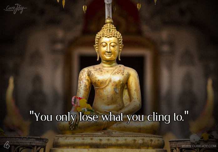 4-you-only-lose-what-you-cling-to