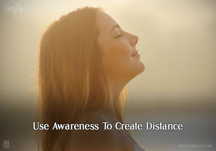 6-use-awareness-to-create-distance