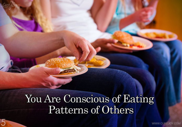 5-you-are-conscious-of-eating-patterns-of-others