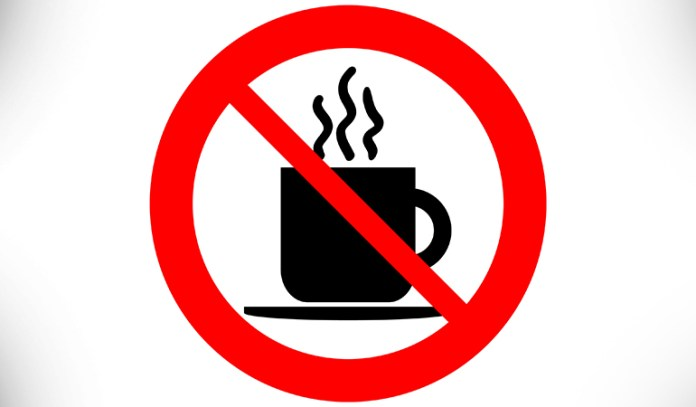 Avoid coffee and opt for herbal tea.