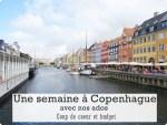 Une semaine à Copenhague avec des ados