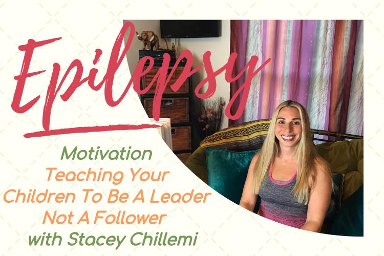 Epilepsy Motivation: Teaching Your Children To Be A Leader Not A Follower