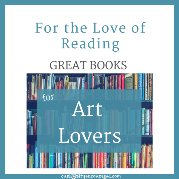 Best Art Books for Kids- Read together and encourage the love of reading.