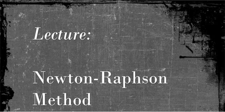 Newton-Raphson Method – curiosityFluids