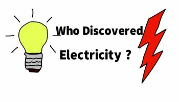 Who discovered Electricity.