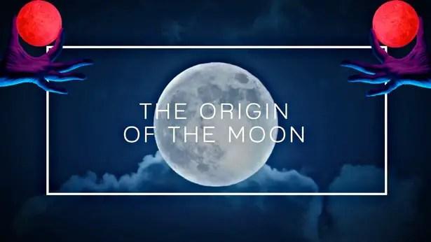 The origin of the Moon.