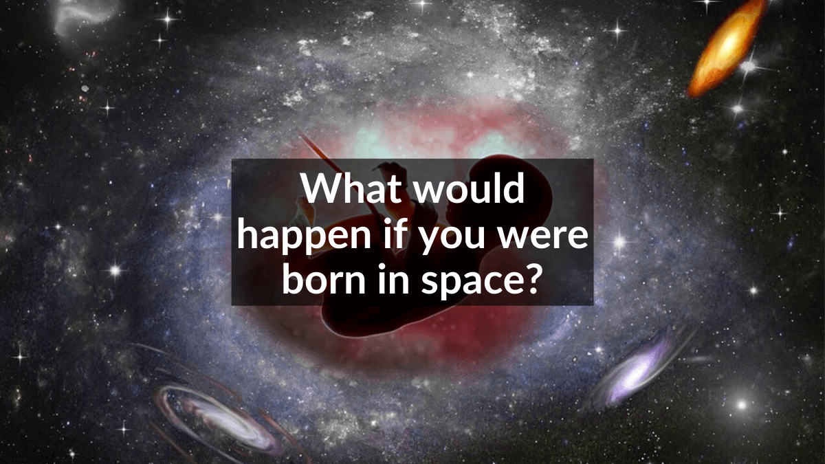 born in space