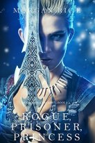Book cover for Rogue, Prisoner Princess by Morgan Rice