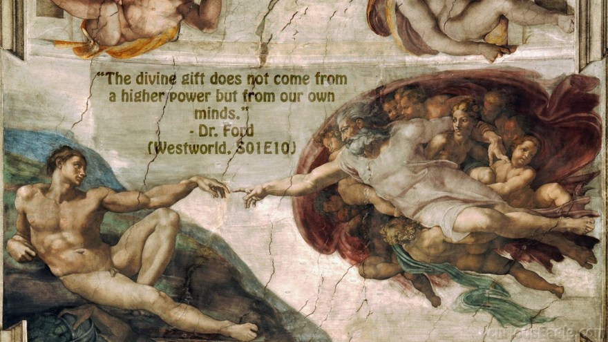 Westworld Quote and Creation of Adam by Michelangelo