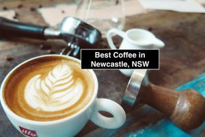 Best Coffee in Newcastle, NSW