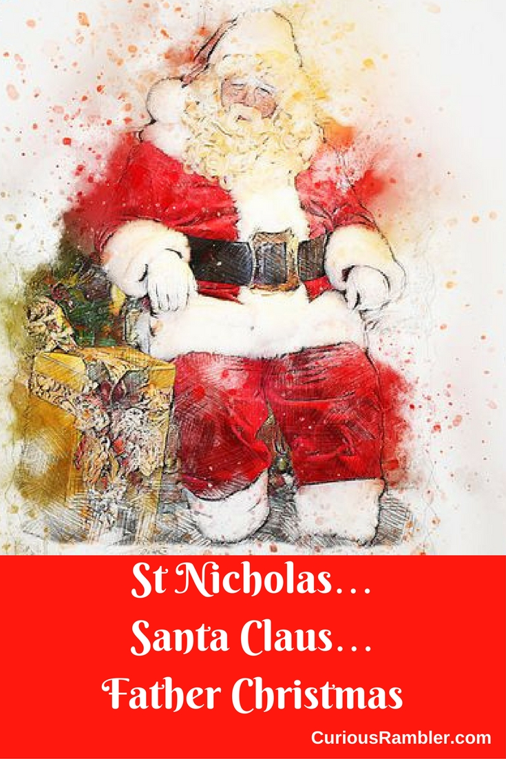 St Nicholas… Santa Claus… Father Christmas