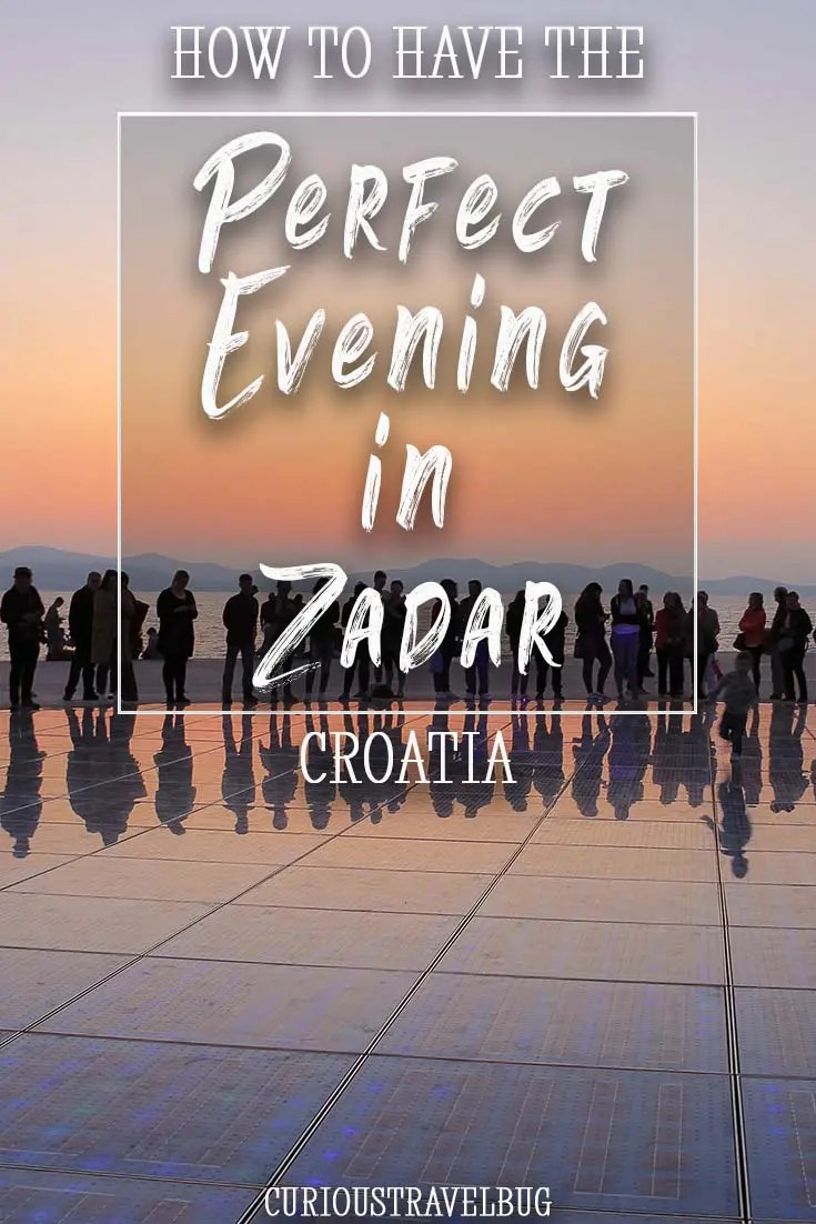 How To Have The Perfect Evening In Zadar Croatia Curious