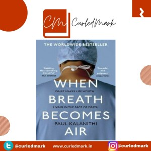 The book When Breath Becomes Air is an unique piece written by Dr. Paul Kalanithi