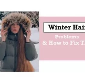 Winter Hair Problems And How To Fix Them