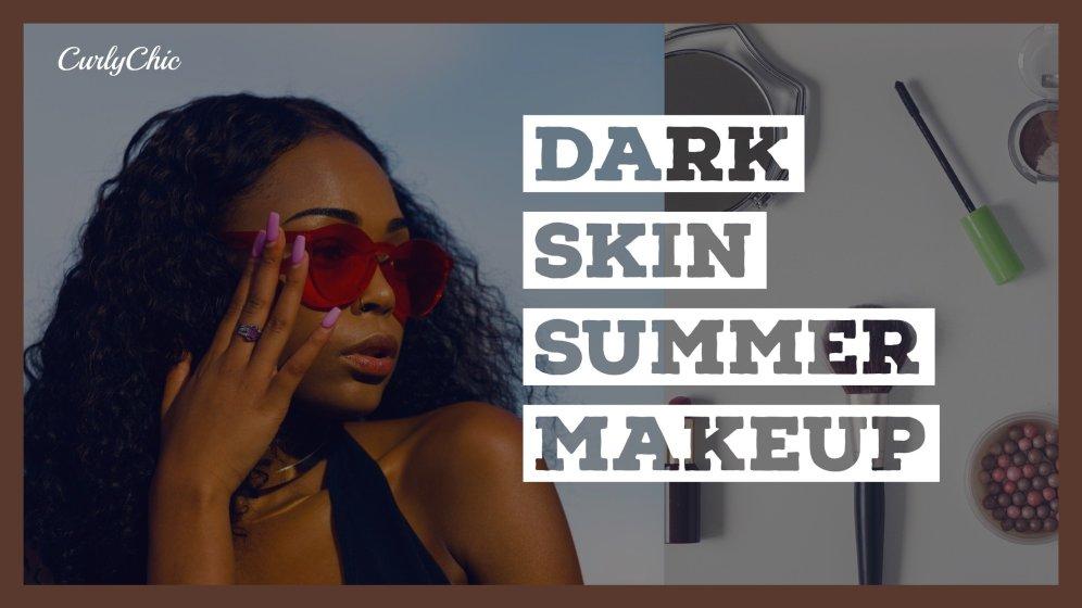 Dark Skin Summer Makeup