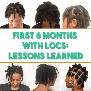 First 6 Months With Locs What I Learned  CurlyNuGrowth