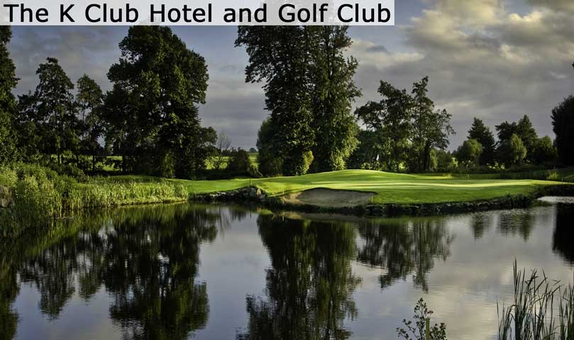 The K Club Hotel and Golf Club