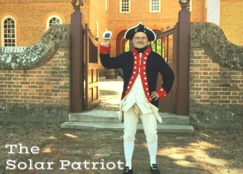 The Solar Patriot is Recruiting an Army to Fight for Energy Freedom