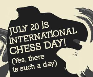 International Chess Day - Current Affairs 2018 - 2019, For
