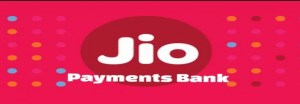 Jio Payments Bank Limited Commences Operations