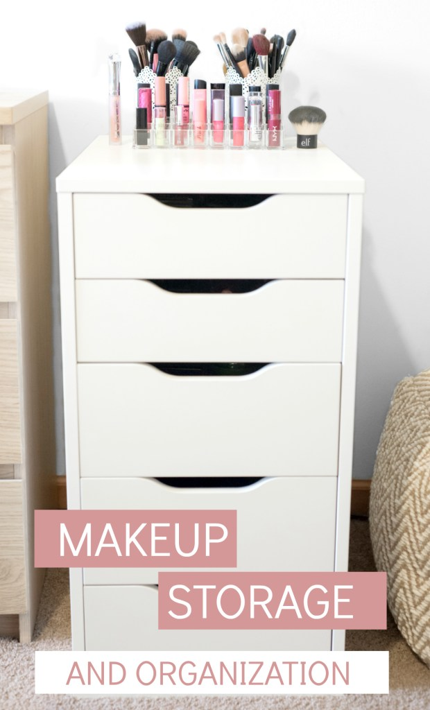 My Makeup Storage + Organization