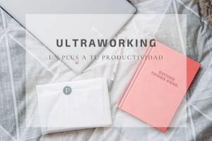 Lee más sobre el artículo Ultraworking: la herramienta para hacer despegar tu productividad.