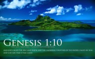 And GOD called the dry land Earth; and the gathering together of the waters called he seas; and GOD saw that it was good genesis 1:10