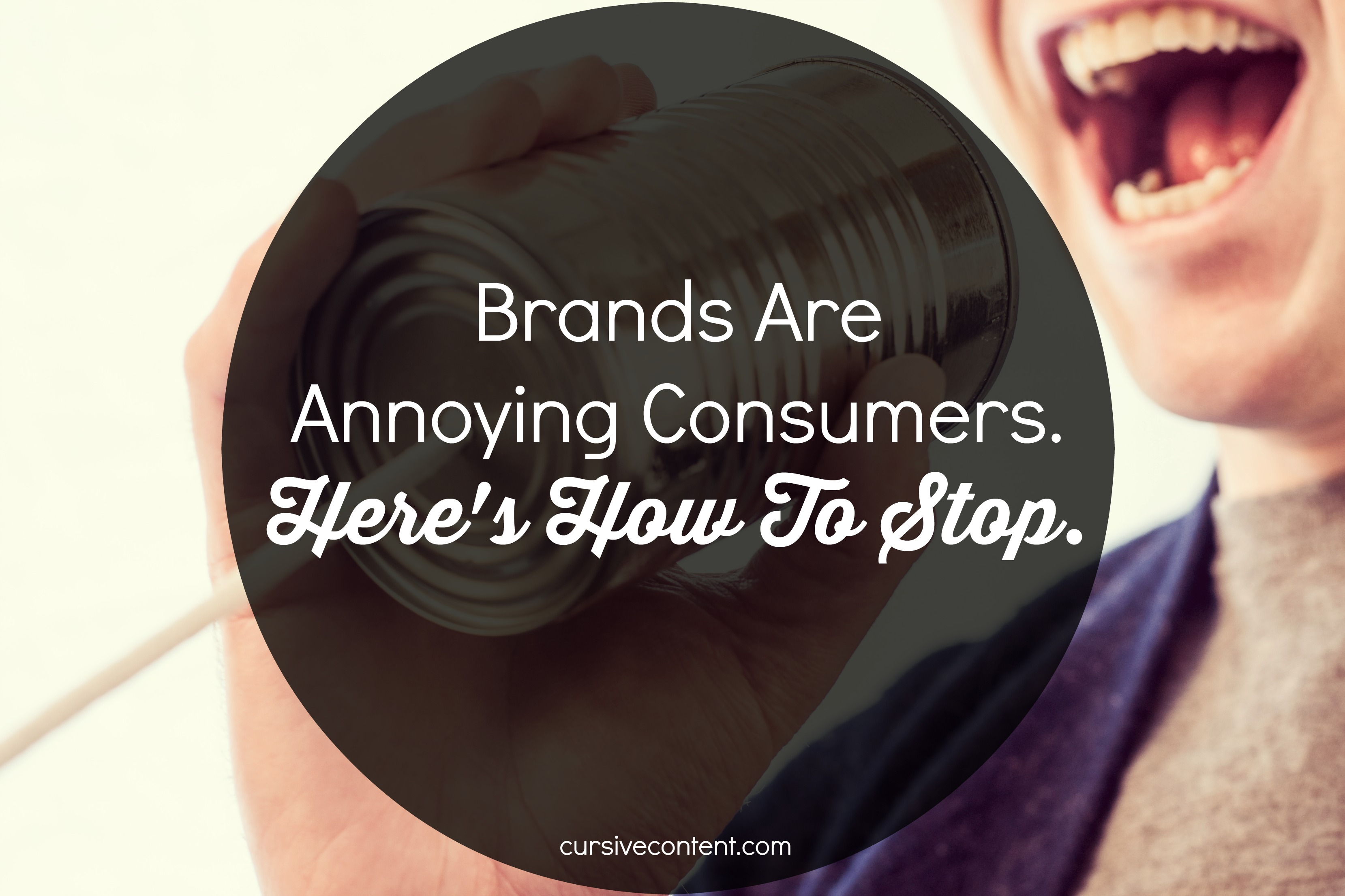 Brands Are Annoying Consumers Here's How To Stop
