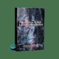 La Obsesión, El Pase y El Adoctrinamiento