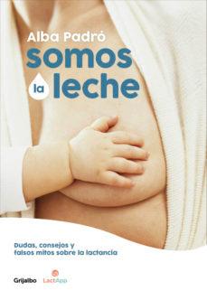 libros para padres primerizos. Somos la leche – Alba Padro