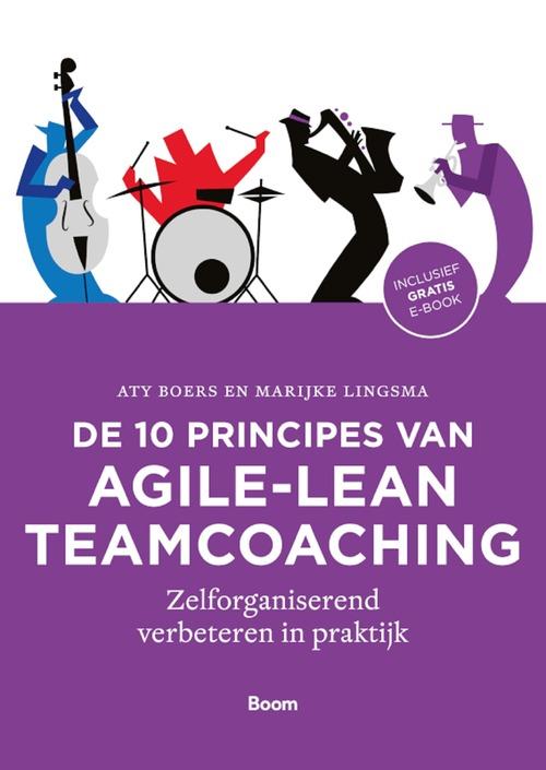 De 10 principes van agile-lean teamcoaching - Aty Boers, Marijke Lingsma - eBook (9789058755179)