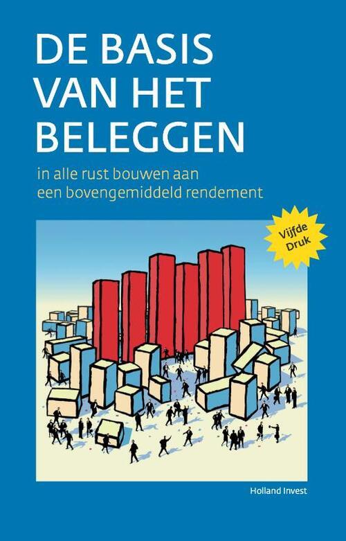 De Basis van het Beleggen - Holland Invest - Hardcover (9789081811712)