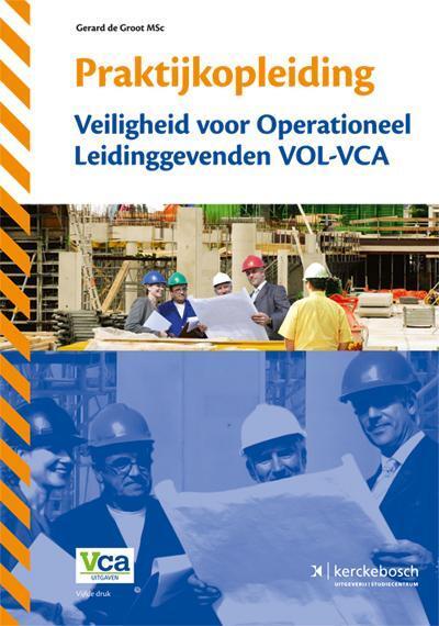 Praktijkopleiding veiligheid voor operationeel leidinggevenden VOL-VCA - Gerard de Groot - Paperback (9789067205696)