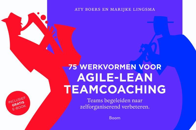 75 Werkvormen voor agile-lean teamcoaching