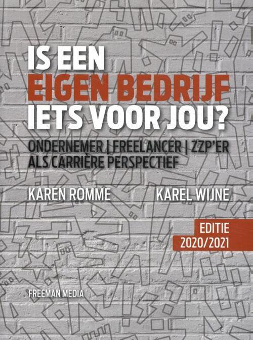 Is een eigen bedrijf iets voor jou? - Karel Wijne, Karen Romme - Hardcover (9789079826247)