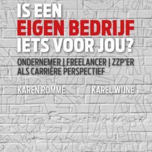 Is een eigen bedrijf iets voor jou? - Karel Wijne, Karen Romme - Paperback (9789079826322)