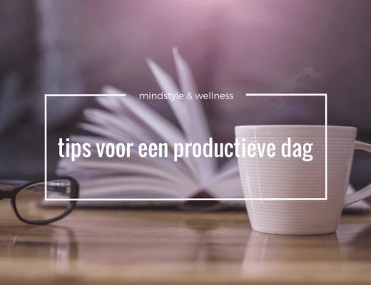 productieve dag tips