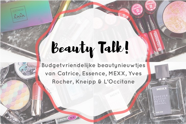 beauty talk maart 2018 11 - Beauty Talk #11 | Budgetvriendelijke beautynieuwtjes