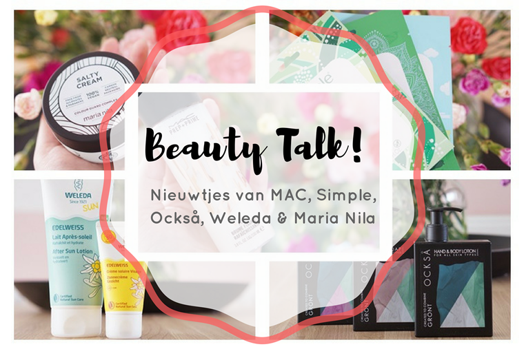 beauty talk 22 - Beauty Talk #22 | MAC, Simple, Också, Weleda & Maria Nila