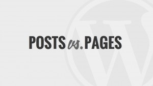 Posts vs. Pages