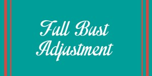 Full Bust Adjustment Tutorial