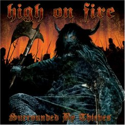 Image Source: http://frozenthronedownload.blogspot.com/2011/07/high-on-fire-surrounded-by-thieves.html