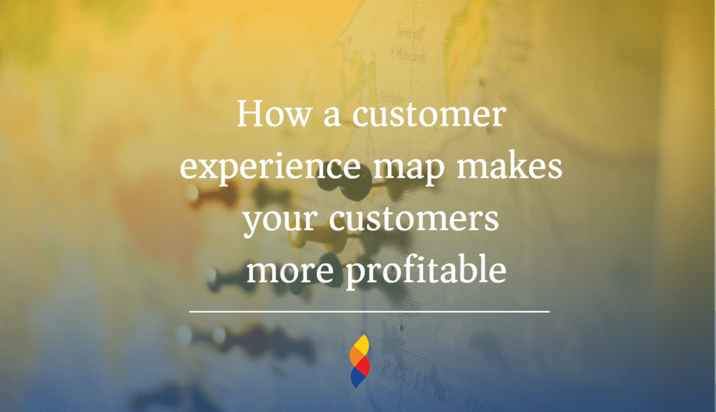 Customer experience map can be profitable for customers