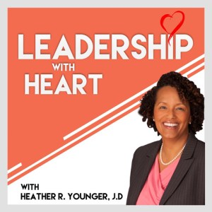 Leadership with Heart Podcast